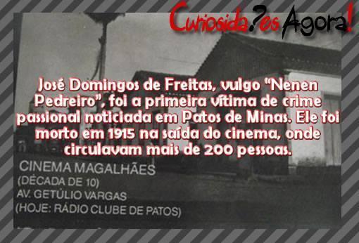Há 100 anos era noticiada a primeira vítima de crime passional em Patos de Minas.